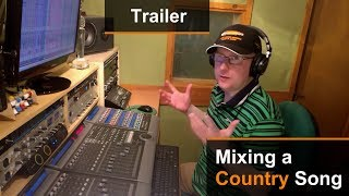 Mixing A Country Song - Trailer  - Dan Wesley (Mixed by the Twangmeister)