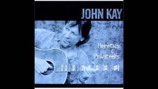 "John Kay ""For The Women In My Life"" (Acoustic)"