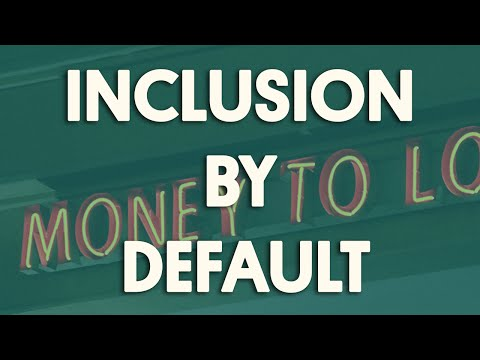 Inclusion by Default: Toward a Financial System That Works for All