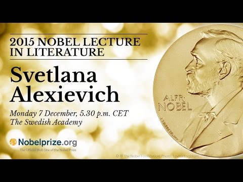 2015 Nobel Lecture in Literature