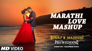Love Mashup Romantic Marathi Prewedding Song 2019 | Dr. Madhuri & Er. Suraj Pre-wedding | Karan Vfx