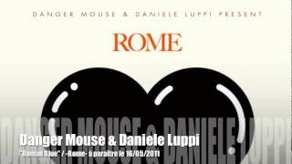 "Danger Mouse & Daniele Luppi: ""Roman Blue"" (Rome)"