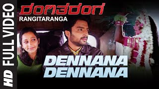 dennana dennana full video song rangitaranga nirup bhandari radhika chetan avantika shetty