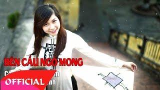Bên Cầu Ngó Mong - Lý Dũng Liêm   Nhạc Trữ Tình 2017   MV Audio
