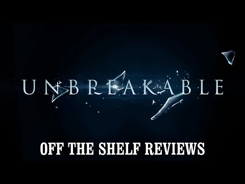 Unbreakable Review - Off The Shelf Reviews