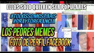 GENTE PENDEJA EN SU FACEBOOK | LOS PEORES MEMES DE PERFILES CON BANDERA FRANCESA.
