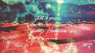 Still Corners - Strange Pleasures [FULL ALBUM STREAM]