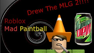 Roblox Mad Paintball | Drew The MLG 2 [Drew Gameplay] (Mega)