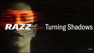 Razz - Turning Shadows (Official Video)