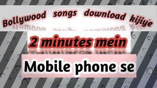 how to download  Bollywood  songs 2 minutes mein...