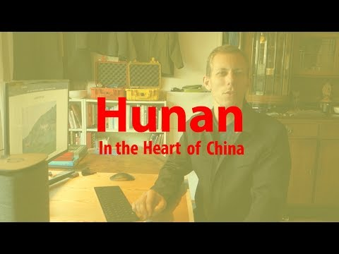 Hunan Travel Vlog 2017, 1: In the Heart of China