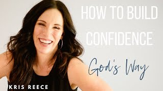 How to Build Confidence God