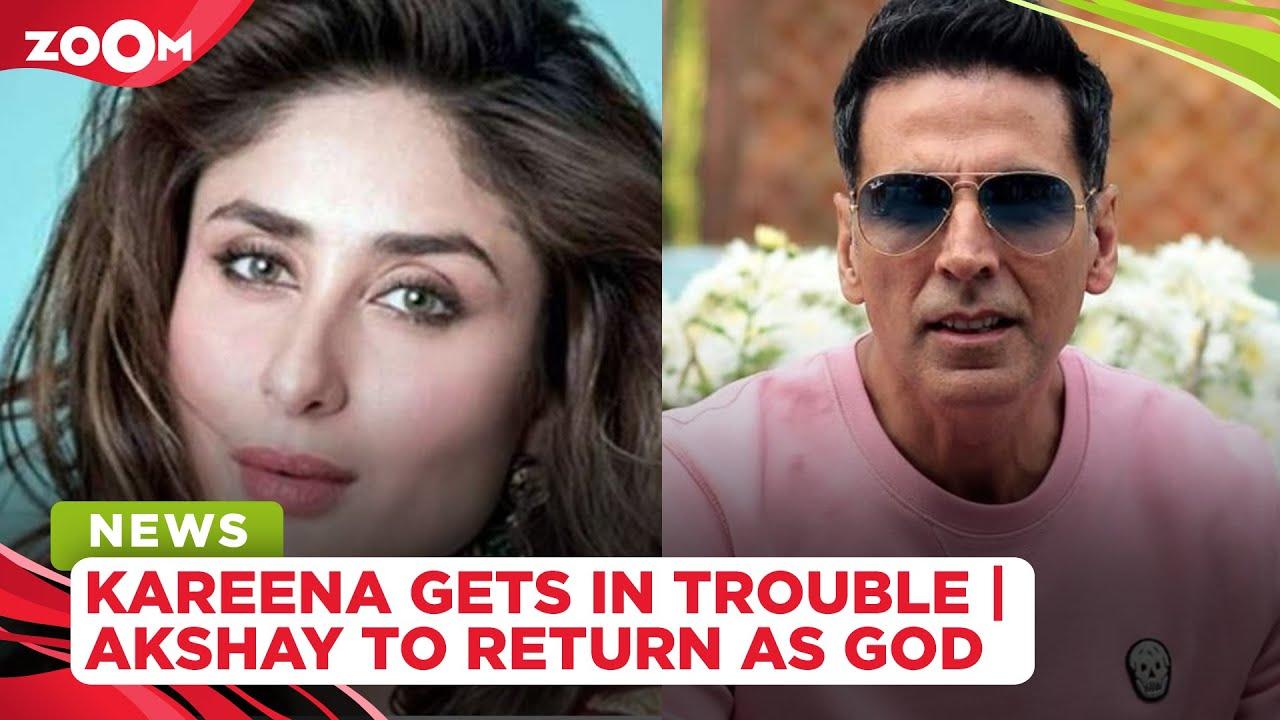 Kareena Kapoor gets in trouble for her book | Akshay Kumar to return as God in OMG 2
