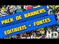 Pack de BANNERS + FONTES