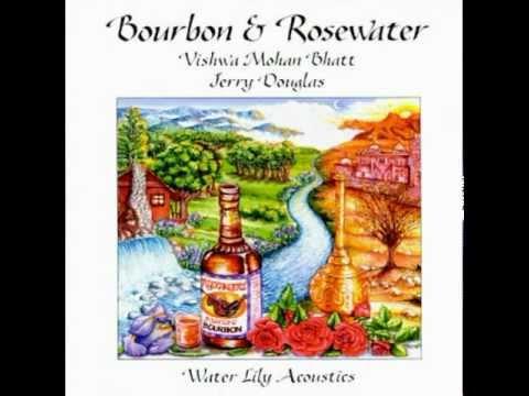 Bourbon & Rosewater - Vishwa Mohan Bhatt & Jerry Douglas