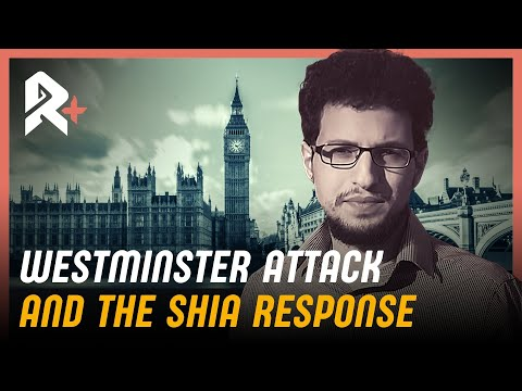 WESTMINSTER TERROR ATTACK: The Shia Muslim Response