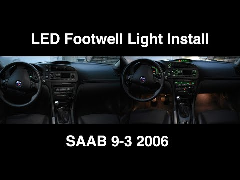 Saab 9-3 Led Front Footwell Lights DIY Install