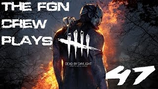 The FGN Crew Plays: Dead by Daylight #47 - Violating Generators (PC)