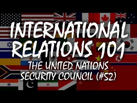 International Relations 101 (#52): The United Nations Security Council