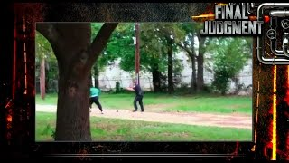 Another Police Shooting Of An Unarmed Black Man. FINAL JUDGMENT