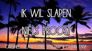 Jan Smit, Alain Clark & Glen Faria - Ik wil slapen (cover met lyrics)