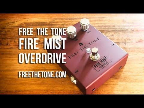 Free The Tone: FIRE MIST Overdrive