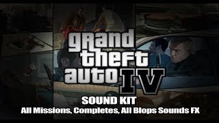 Grand Theft Auto IV - Sound Kit - All Missions, Completes, All Blops Sounds FX