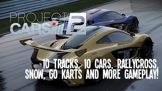 Project CARS 2 Gameplay: 10 Tracks, 10 Cars, Just Over 10 Minutes of Snow, Go Karts, Rally and More!
