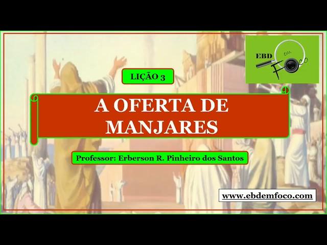 LIÇÃO 3 - A OFERTA DE MANJARES