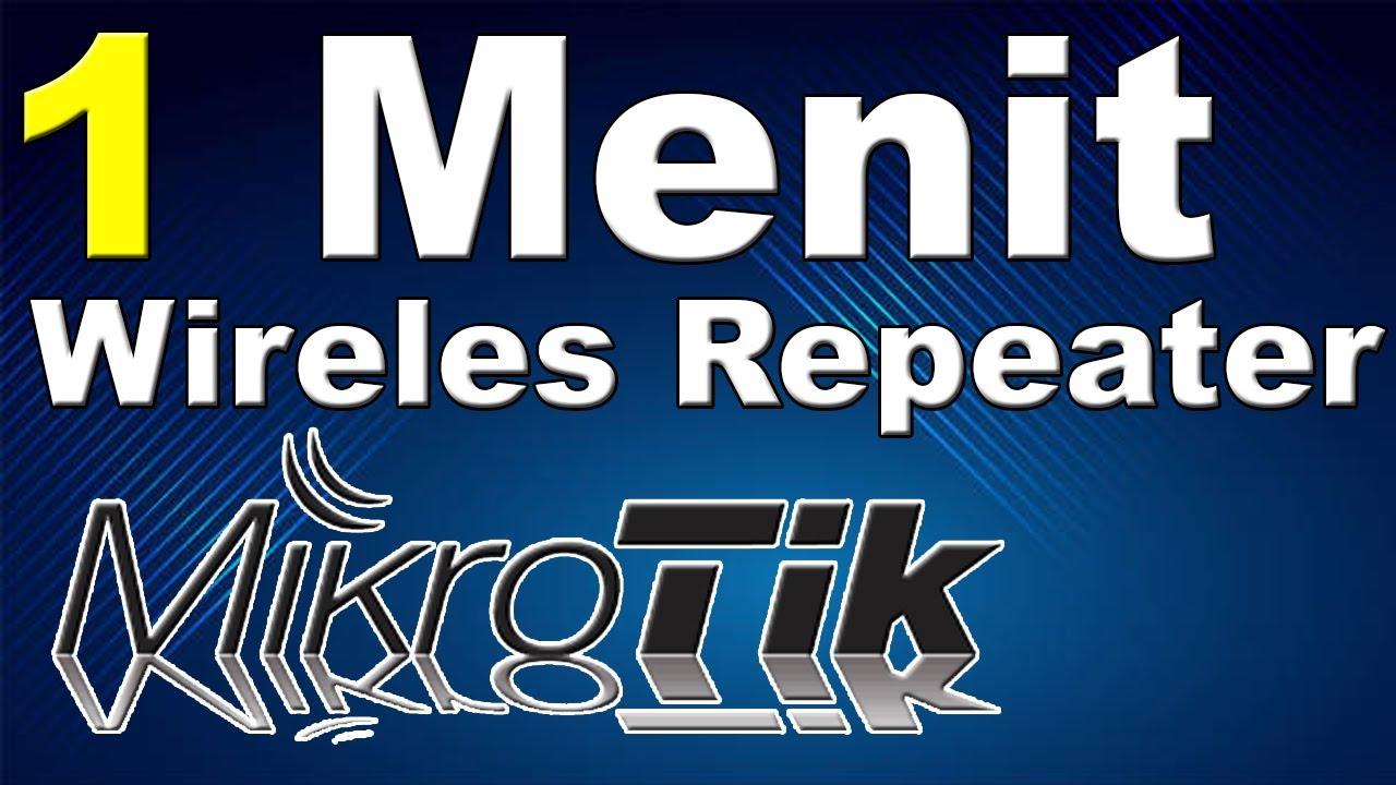 cara setting wireless repeater mikrotik | mikrotik hotspot ...