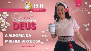Bela aos olhos de Deus: a alegria da mulher virtuosa #005