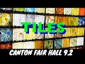Canton Fair October 2019 Phase 1 Hall 9.2 - Tiles & Building Materials
