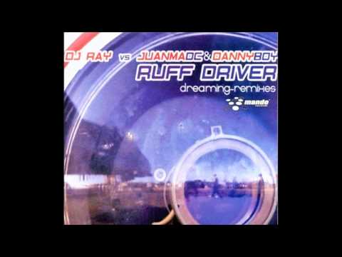 Ruff Driverz - Dreaming (Dj Rai Vs. Juanma Dc & Danny Boy Remix) (2004)