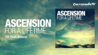 Ascension For A Lifetime DJ Shah Remix
