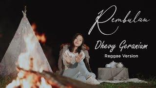Gambar cover REMBULAN - Dhevy Geranium Reggae Version