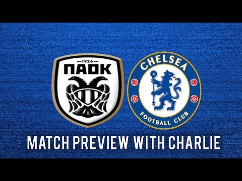PAOK VS CHELSEA PREVIEW || LIVE FROM  CHARLIE IN GREECE