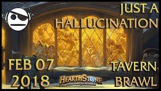 Hearthstone | Tavern Brawl 109 | Just a Hallucination | 07 FEB 2018