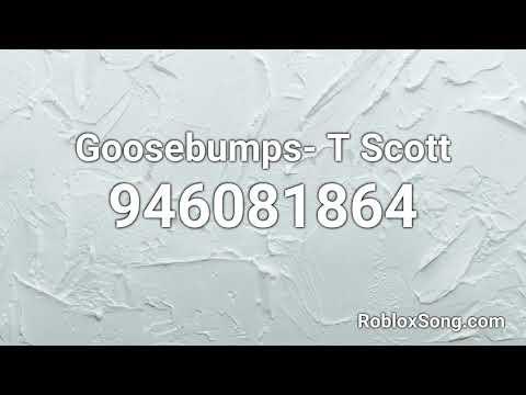 Goosebumps T Scott Roblox Id Music Code Youtube