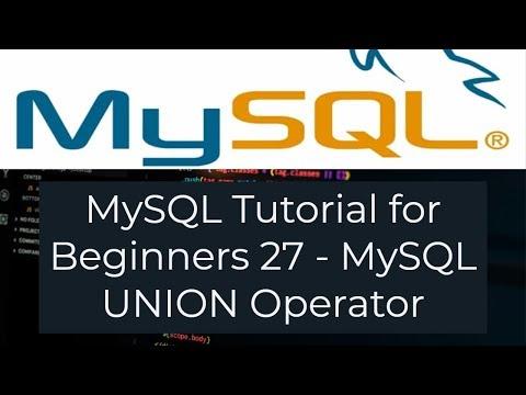 MySQL Tutorial For Beginners 27 - MySQL UNION Operator