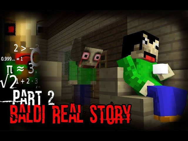 Monster School: BALDI'S LIFE PART 2 (The Real Story) - Minecraft Animation