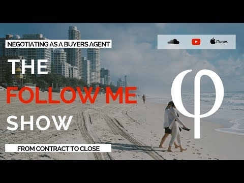 Follow Me Realty -  Ep 3: How to Negotiate the Sale as a Buyer's Agent: Contract to Close