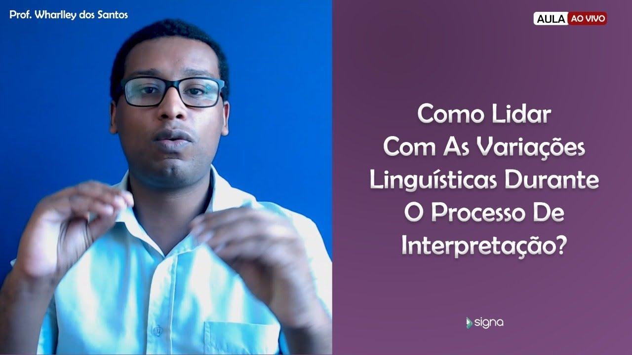 Como lidar com as variações linguísticas durante o processo de interpretação?