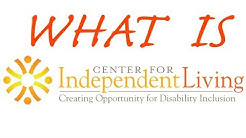 What is the Center for Independent Living?