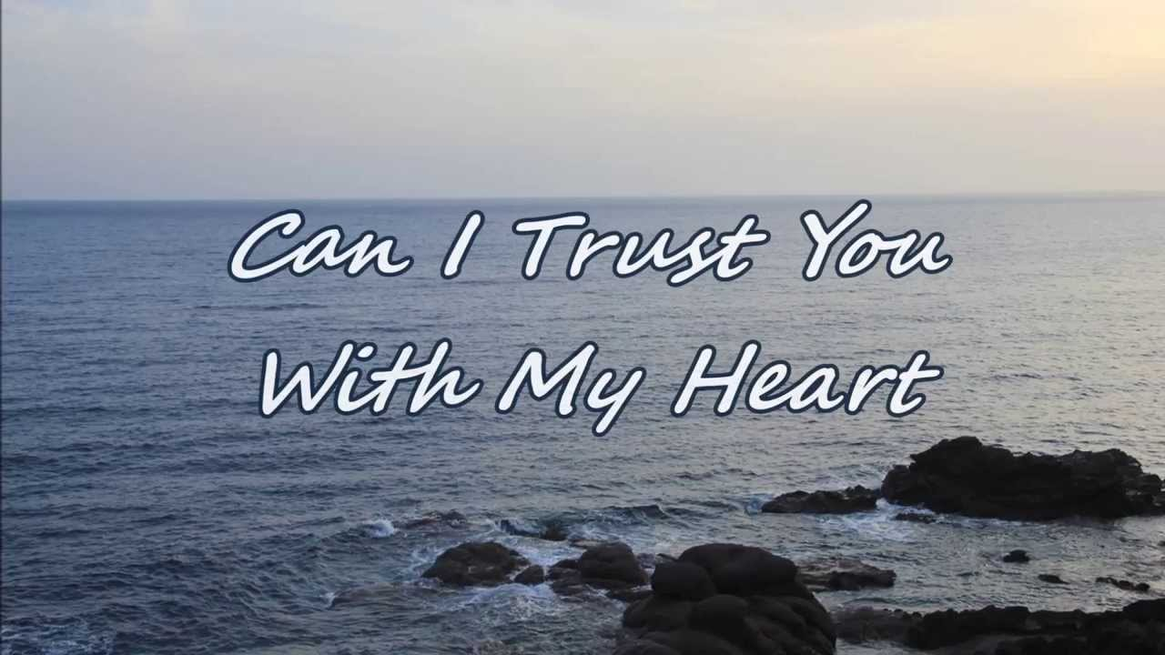 Travis Tritt Can I Trust You With My Heart With Lyrics Youtube