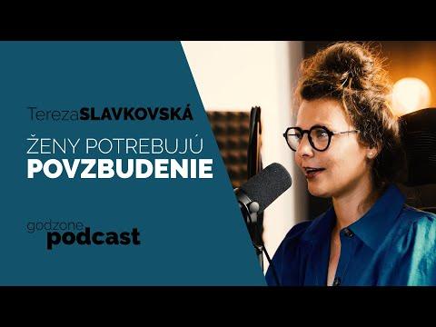 ŽENY POTREBUJÚ POVZBUDENIE - TEREZA SLAVKOVSKÁ | GODZONE PODCAST