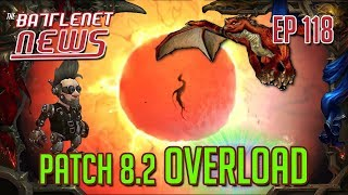 Patch 8.2 Overload | Battlenet News Ep 118