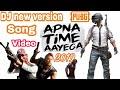 Apna Time Aayega Dj Song  | Gully Boy Song | Pubg Dj song
