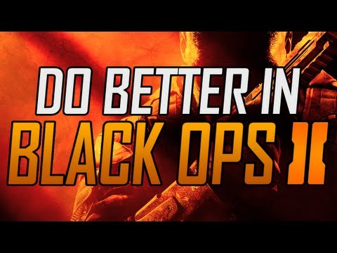 HOW TO DO BETTER AT BLACK OPS 2!