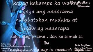 Repeat youtube video Dota pag bano - Sean Primero ( OFFICIAL LYRICS , MME )