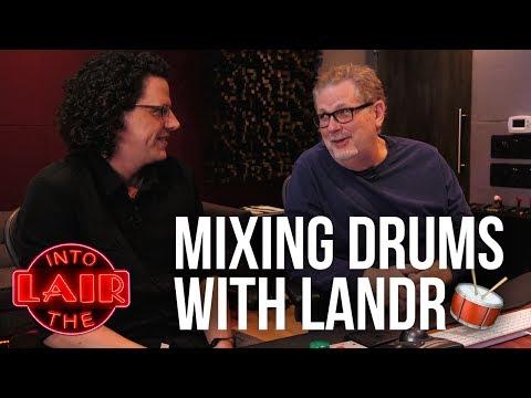 Mixing Drums with LANDR – Into The Lair #163